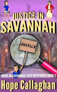 """Justice in Savannah,"" Book 3 In The Made in Savannah Cozy Mysteries Series Is Ready To Download"