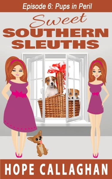 Pups in Peril – Episode 6 in the Sweet Southern Sleuths Short Stories