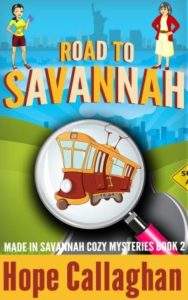 """Road to Savannah,"" Book 2 In The Made in Savannah Cozy Mysteries Series Is Ready To Download"