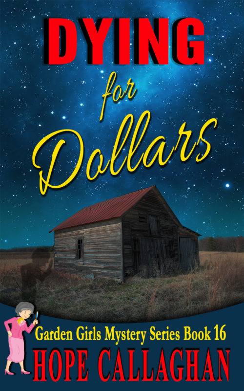Dying for Dollars – A Garden Girls Christian Cozy Mysteries Book